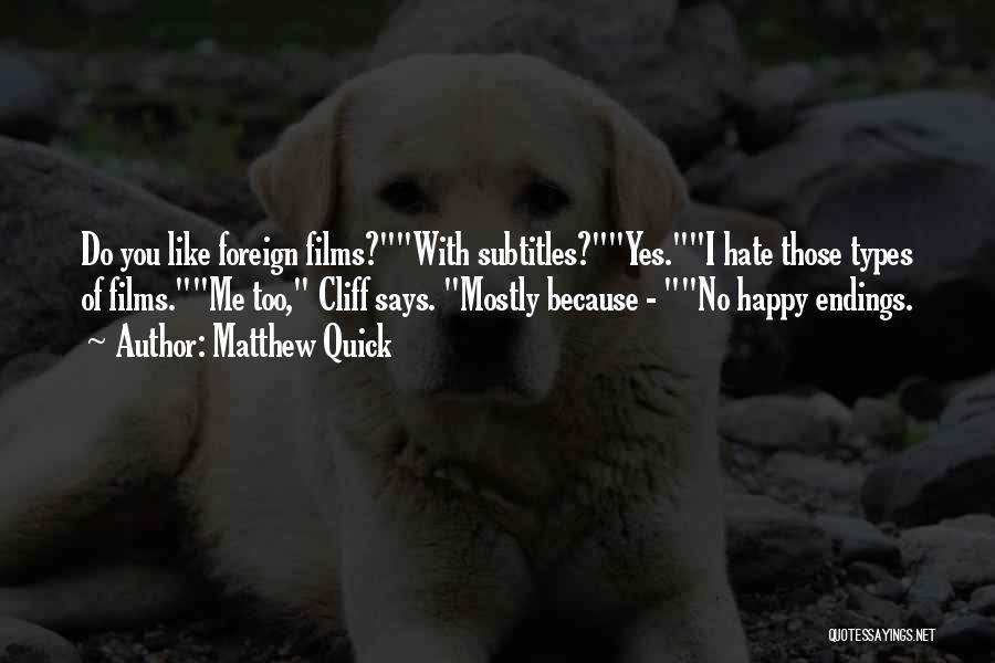 No Happy Endings Quotes By Matthew Quick