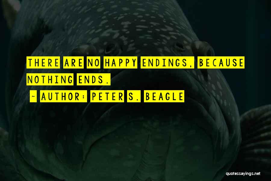 No Happy Endings Quotes By Peter S. Beagle