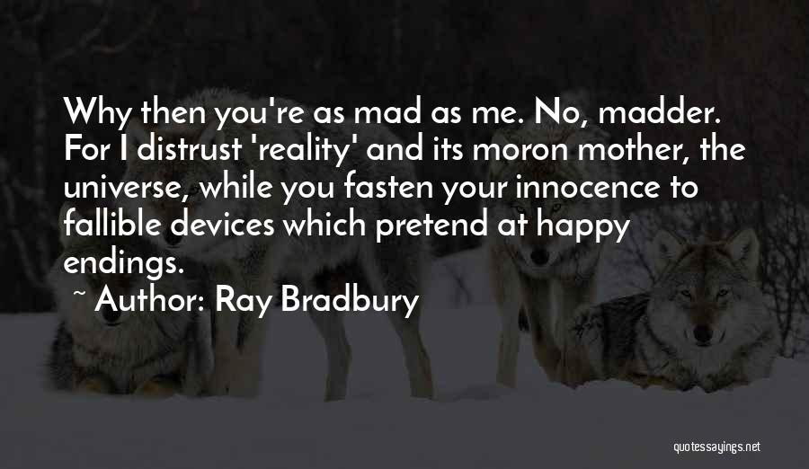 No Happy Endings Quotes By Ray Bradbury