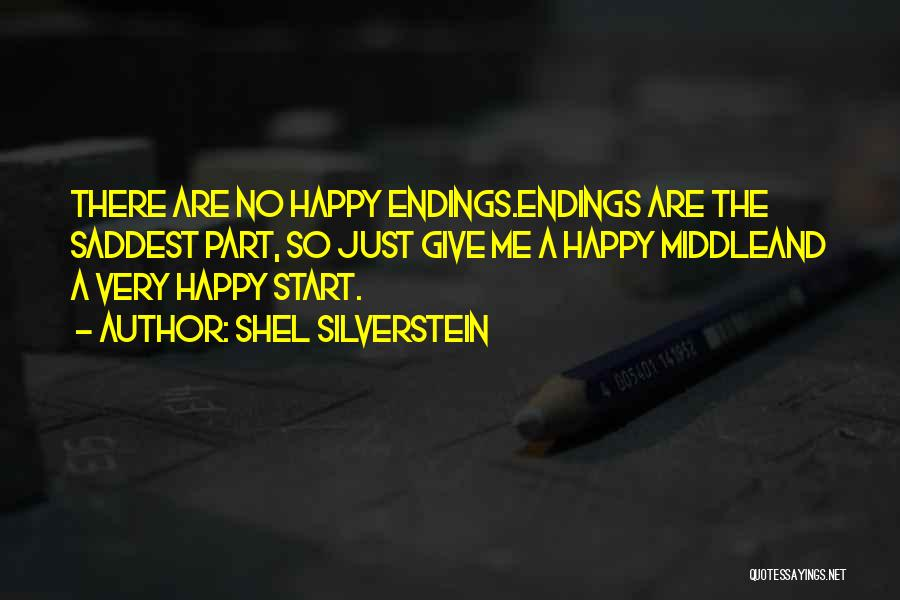 No Happy Endings Quotes By Shel Silverstein