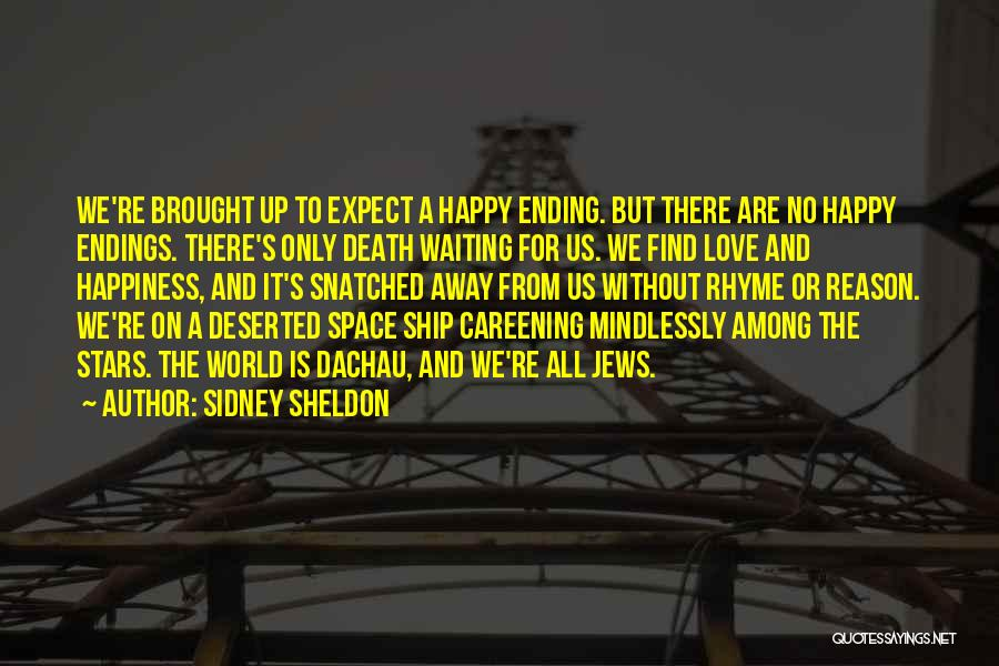 No Happy Endings Quotes By Sidney Sheldon