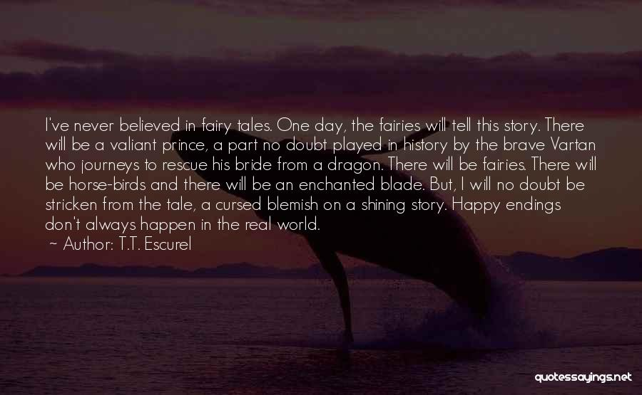No Happy Endings Quotes By T.T. Escurel