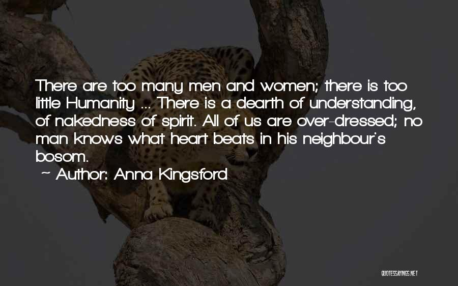 No Humanity Quotes By Anna Kingsford
