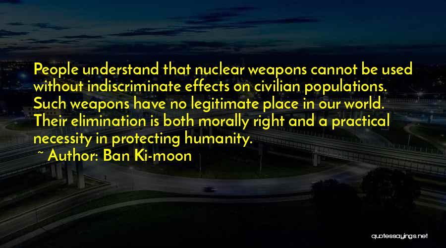 No Humanity Quotes By Ban Ki-moon