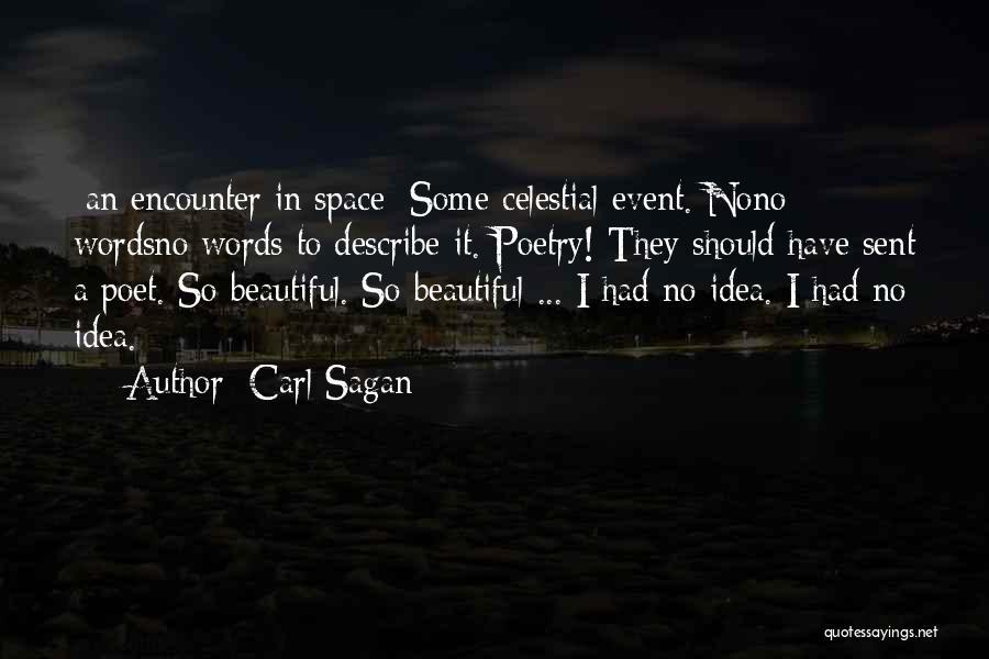 No Humanity Quotes By Carl Sagan