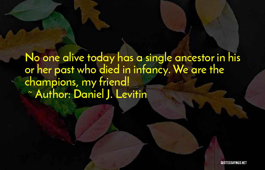 No Humanity Quotes By Daniel J. Levitin