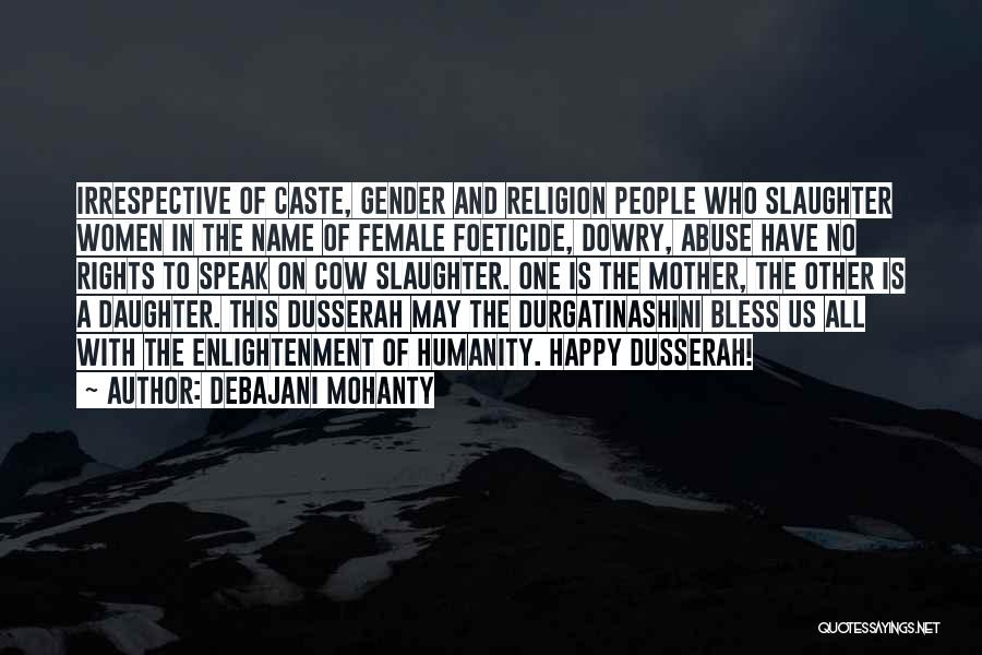 No Humanity Quotes By Debajani Mohanty