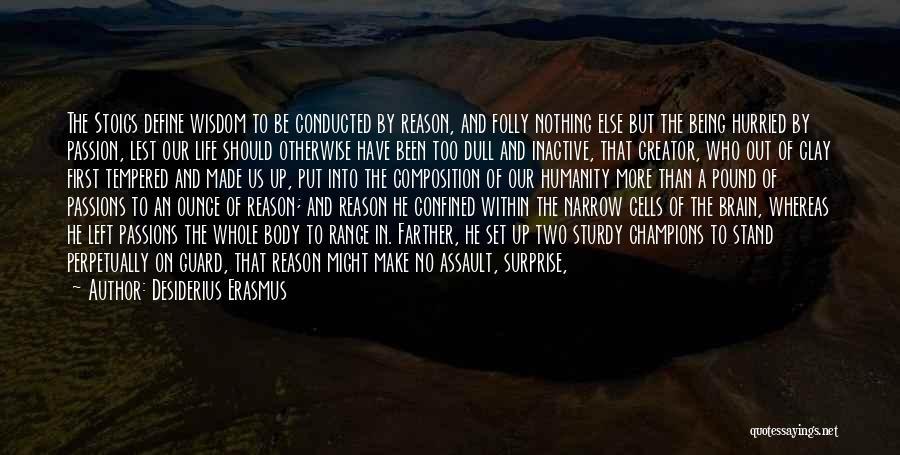 No Humanity Quotes By Desiderius Erasmus