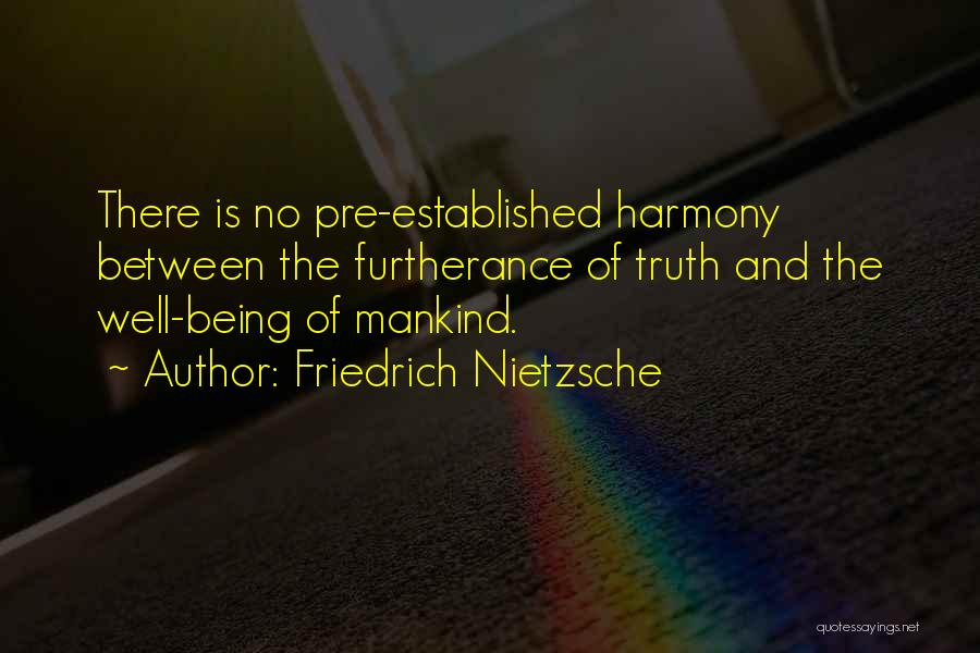 No Humanity Quotes By Friedrich Nietzsche