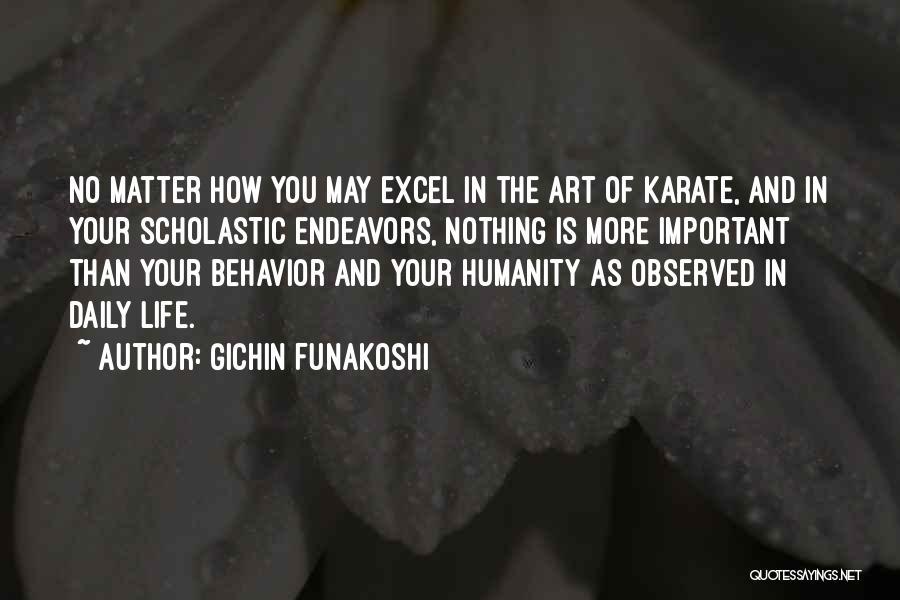 No Humanity Quotes By Gichin Funakoshi