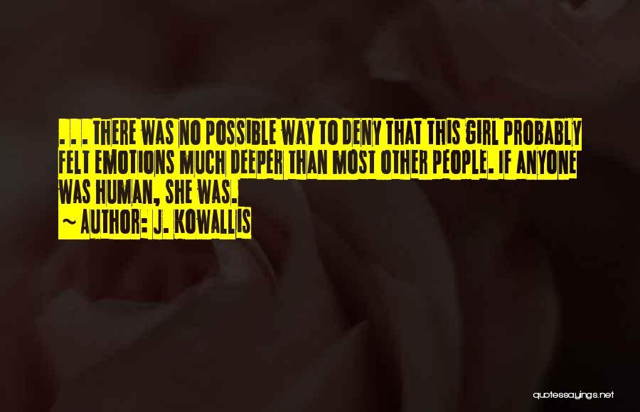 No Humanity Quotes By J. Kowallis