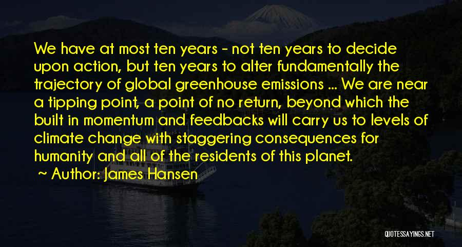 No Humanity Quotes By James Hansen