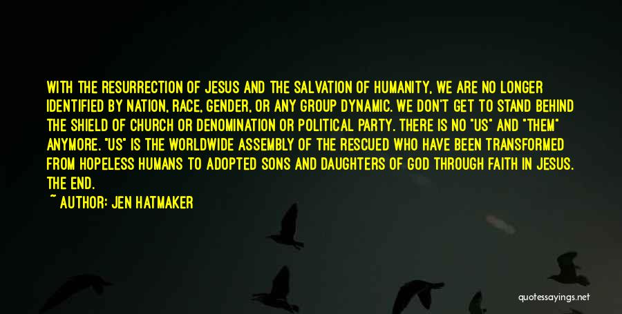 No Humanity Quotes By Jen Hatmaker