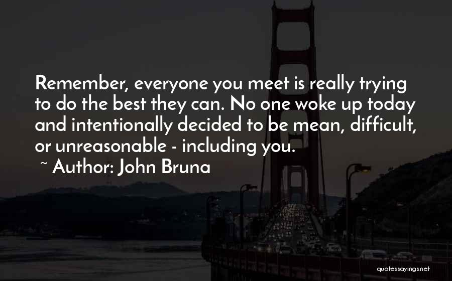 No Humanity Quotes By John Bruna