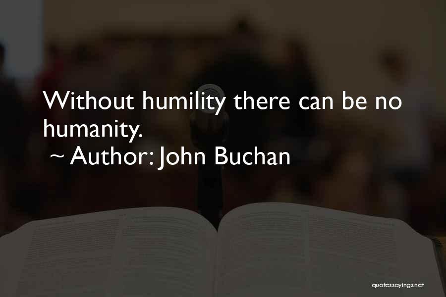 No Humanity Quotes By John Buchan