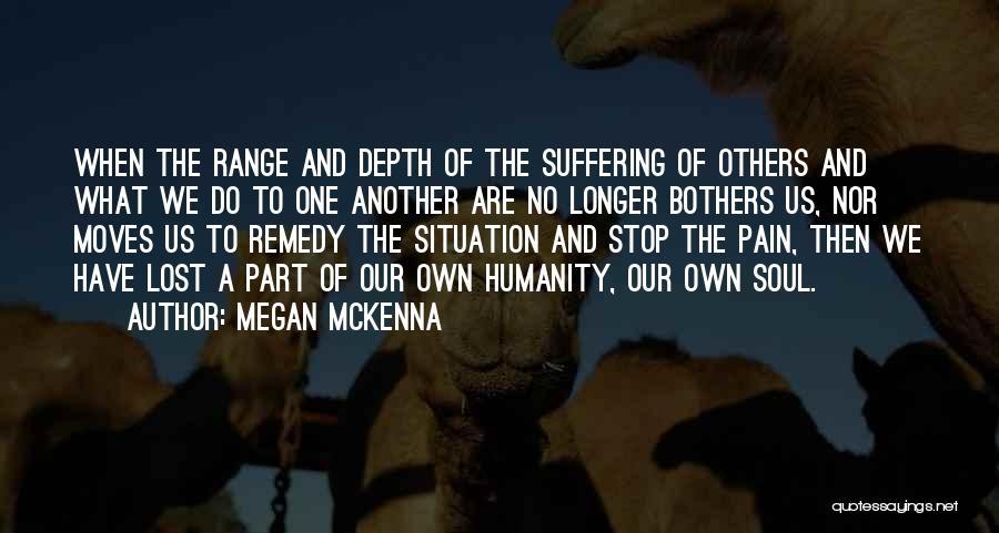 No Humanity Quotes By Megan McKenna
