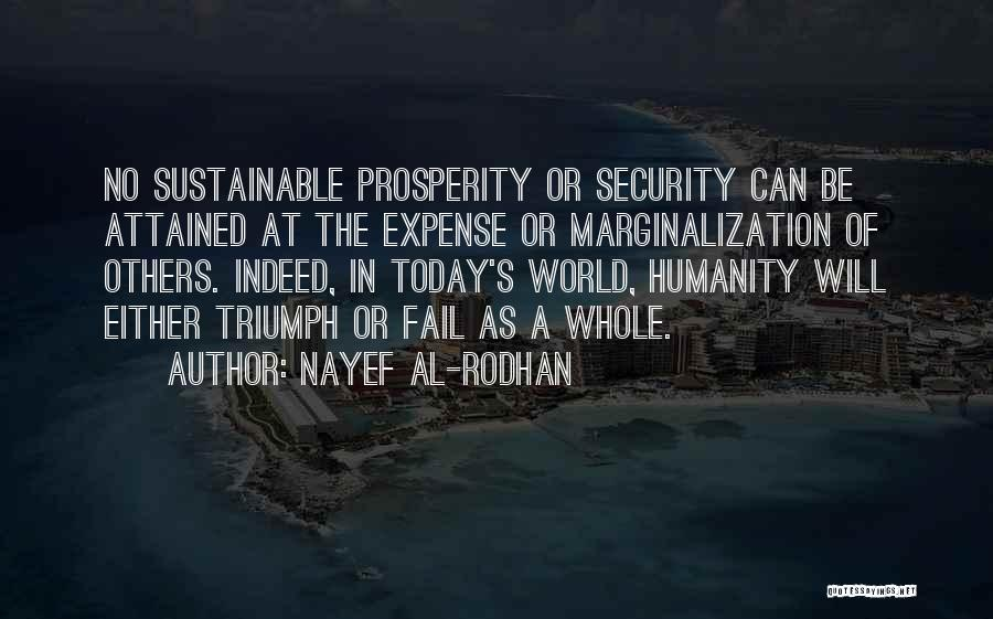 No Humanity Quotes By Nayef Al-Rodhan