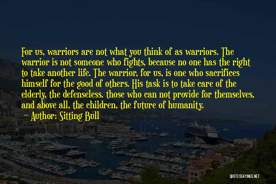 No Humanity Quotes By Sitting Bull