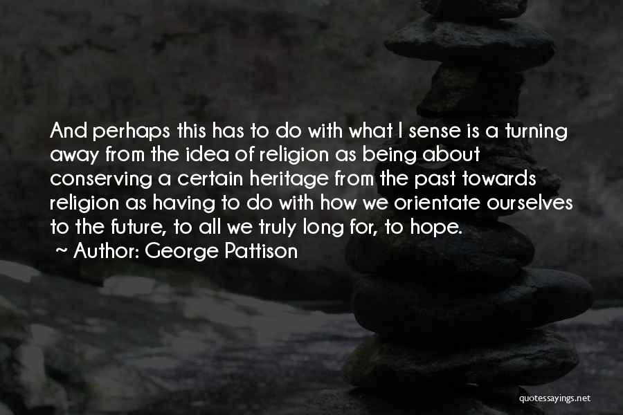 No Idea About Future Quotes By George Pattison