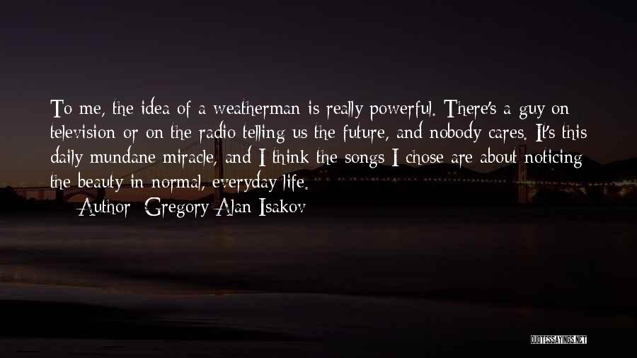 No Idea About Future Quotes By Gregory Alan Isakov