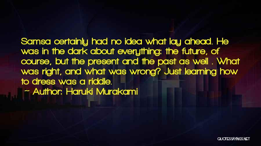 No Idea About Future Quotes By Haruki Murakami