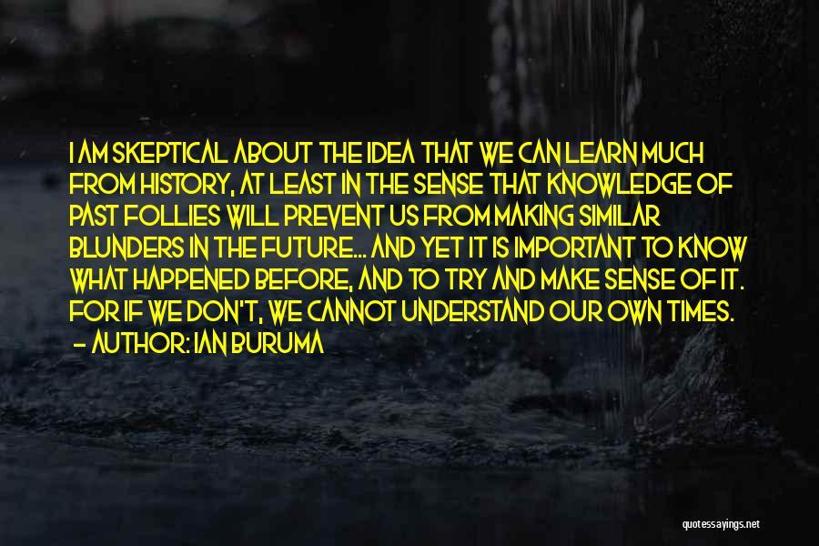 No Idea About Future Quotes By Ian Buruma