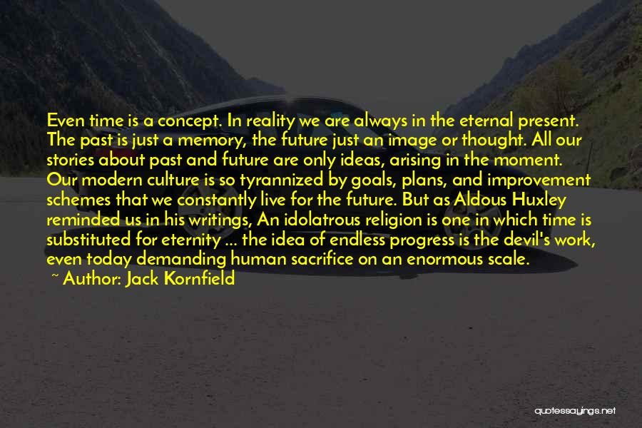 No Idea About Future Quotes By Jack Kornfield