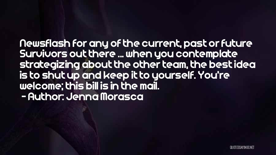 No Idea About Future Quotes By Jenna Morasca
