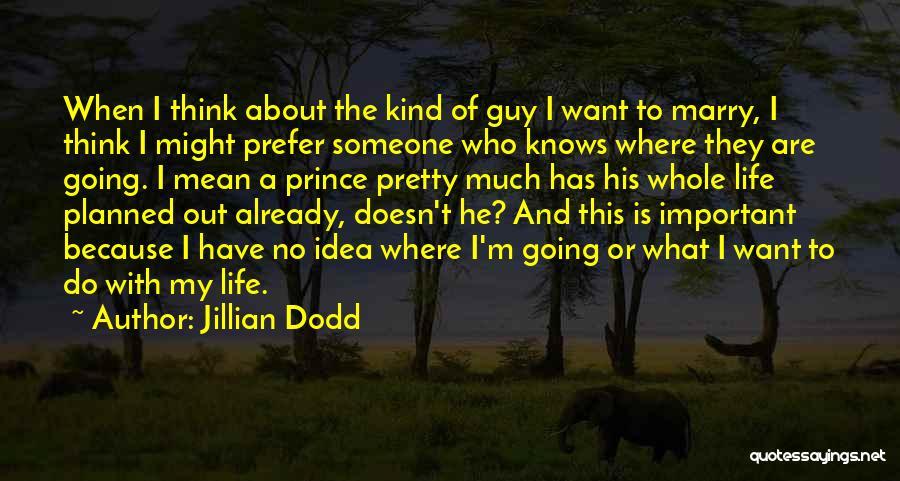 No Idea About Future Quotes By Jillian Dodd