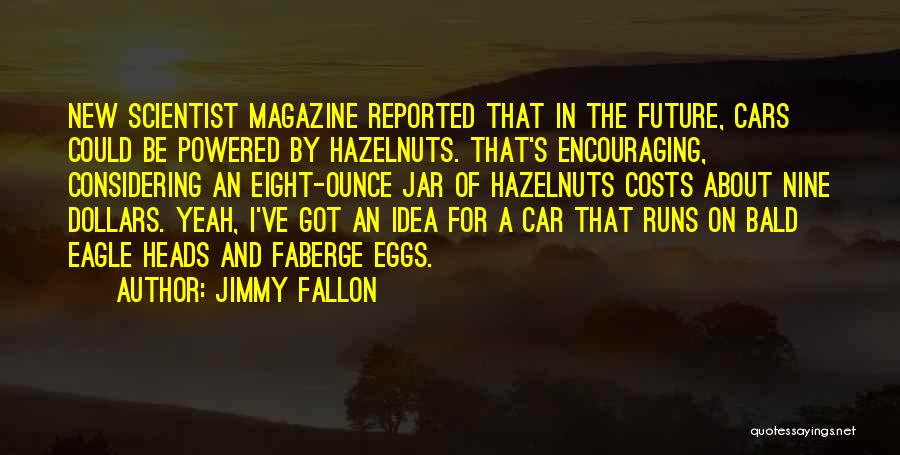No Idea About Future Quotes By Jimmy Fallon
