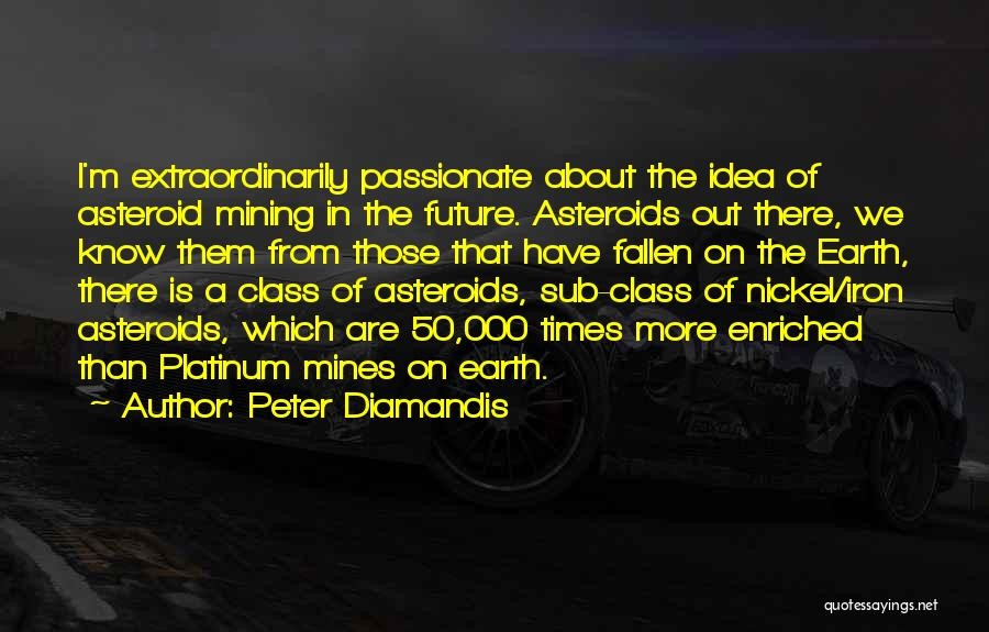 No Idea About Future Quotes By Peter Diamandis