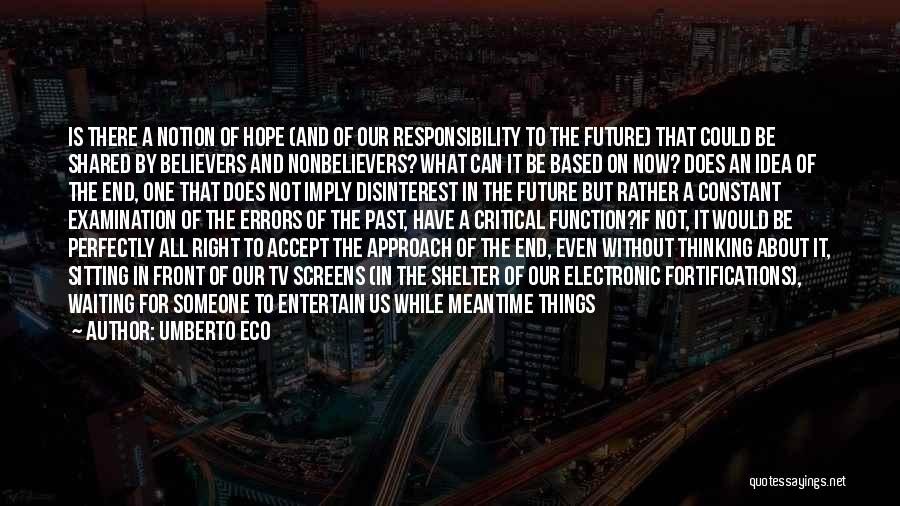 No Idea About Future Quotes By Umberto Eco
