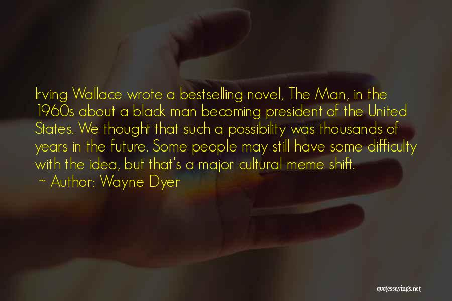 No Idea About Future Quotes By Wayne Dyer