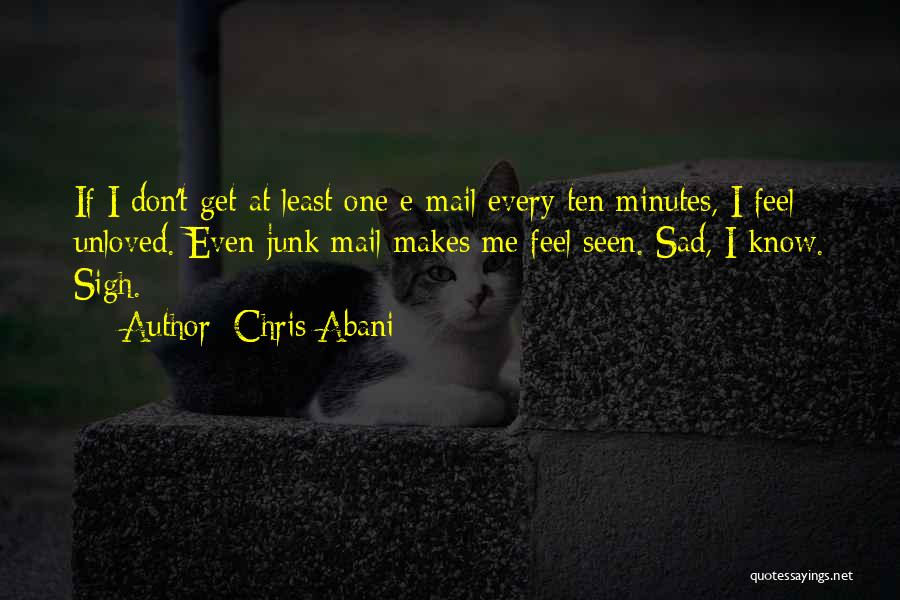 No Junk Mail Quotes By Chris Abani
