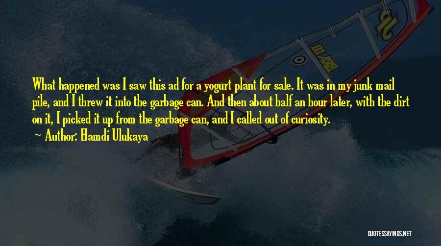 No Junk Mail Quotes By Hamdi Ulukaya