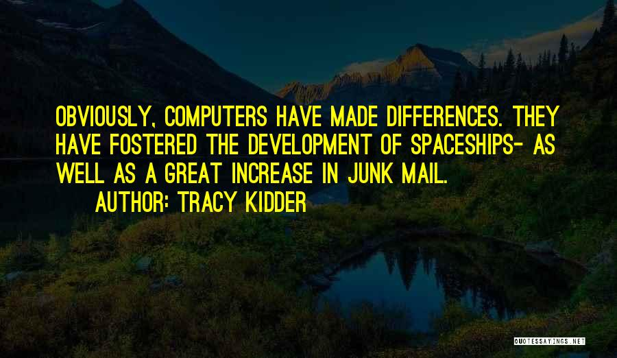 No Junk Mail Quotes By Tracy Kidder