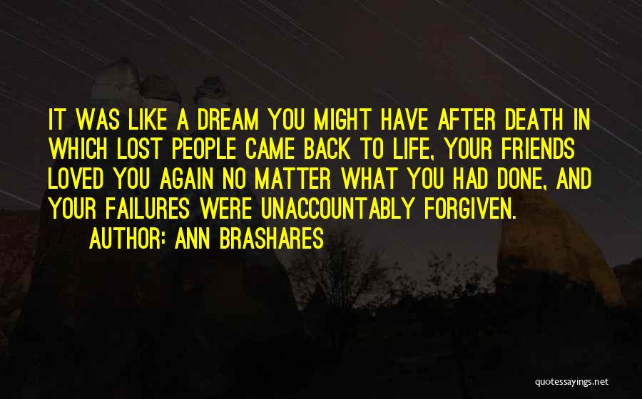 No Life After Death Quotes By Ann Brashares