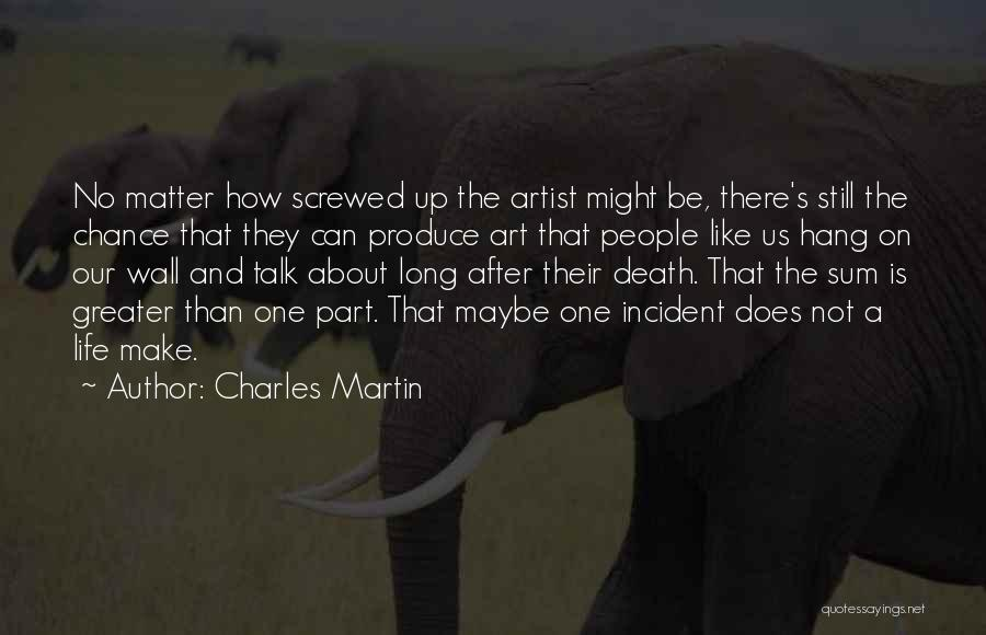 No Life After Death Quotes By Charles Martin