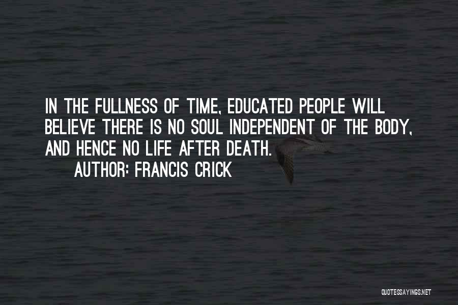 No Life After Death Quotes By Francis Crick