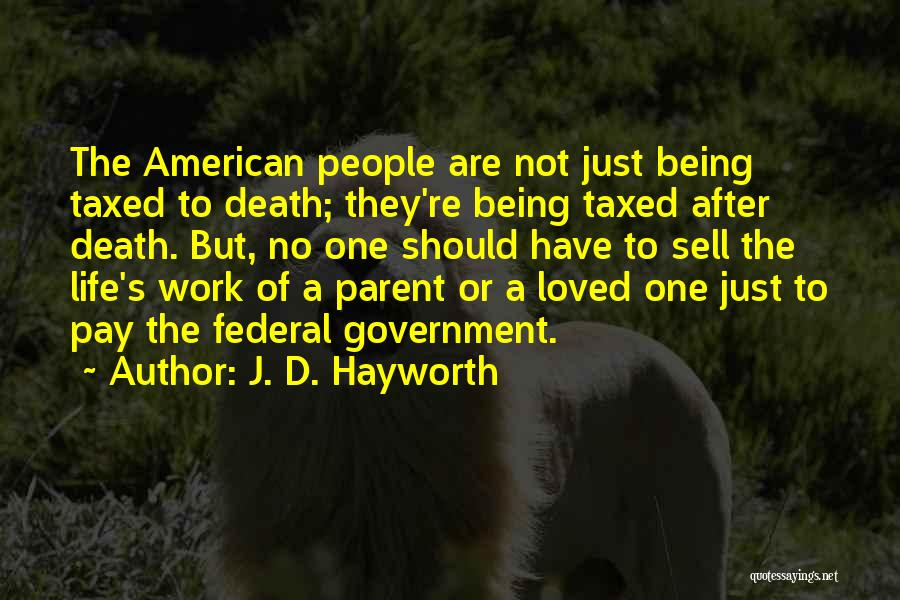 No Life After Death Quotes By J. D. Hayworth