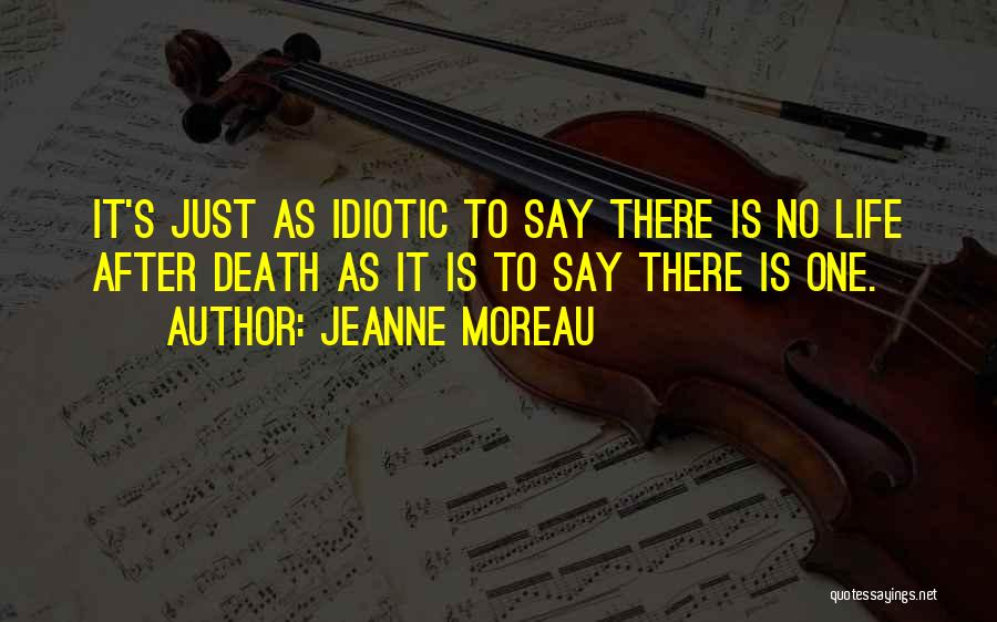 No Life After Death Quotes By Jeanne Moreau