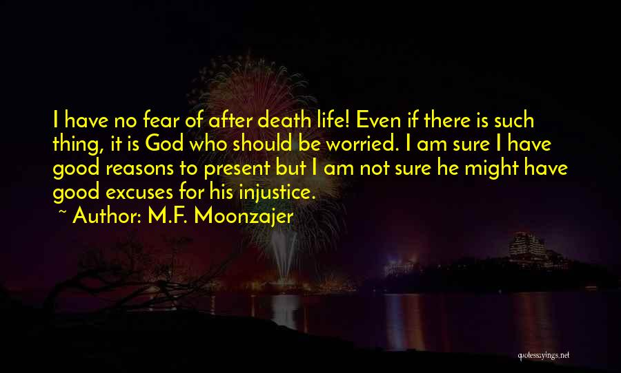 No Life After Death Quotes By M.F. Moonzajer