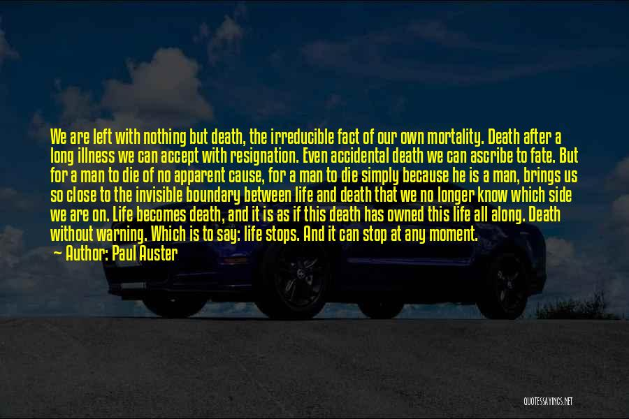 No Life After Death Quotes By Paul Auster