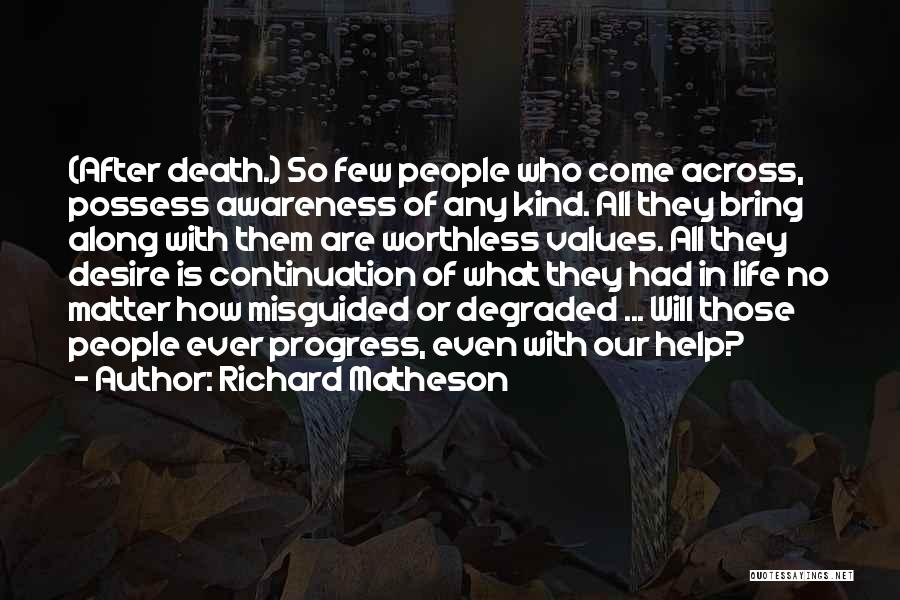 No Life After Death Quotes By Richard Matheson