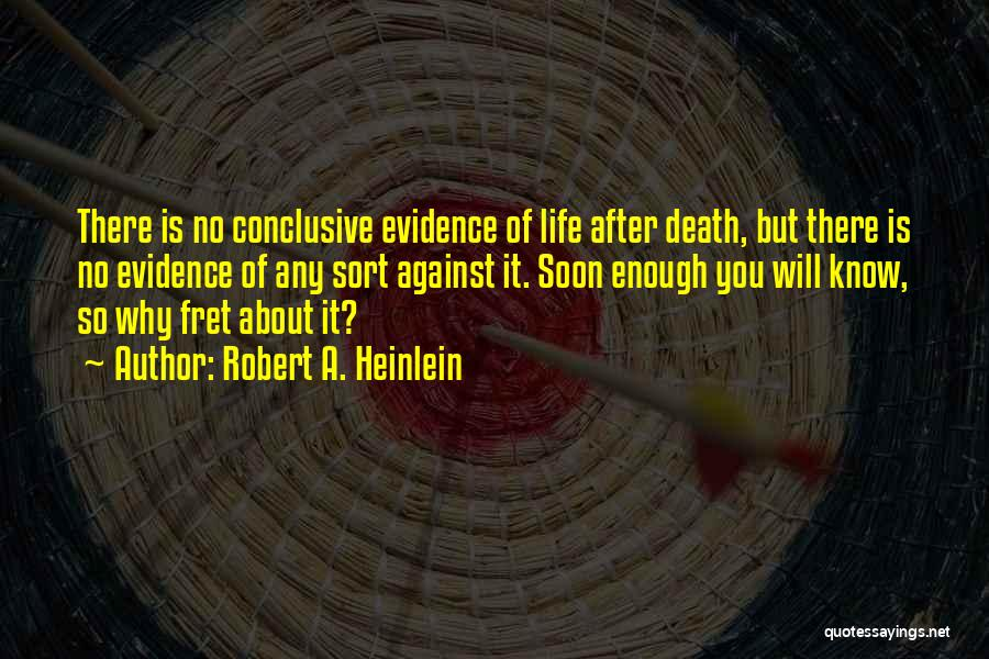No Life After Death Quotes By Robert A. Heinlein