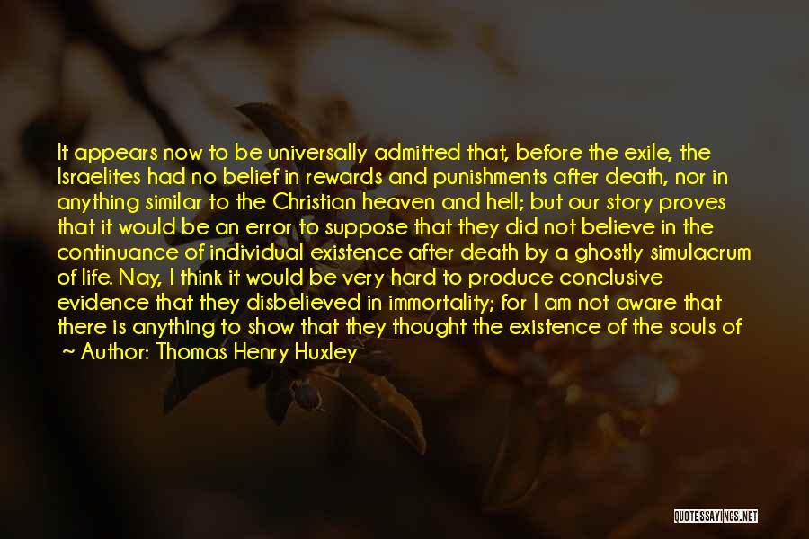 No Life After Death Quotes By Thomas Henry Huxley
