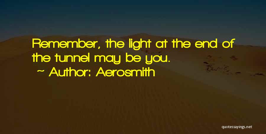 No Light At The End Of The Tunnel Quotes By Aerosmith