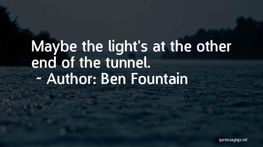 No Light At The End Of The Tunnel Quotes By Ben Fountain
