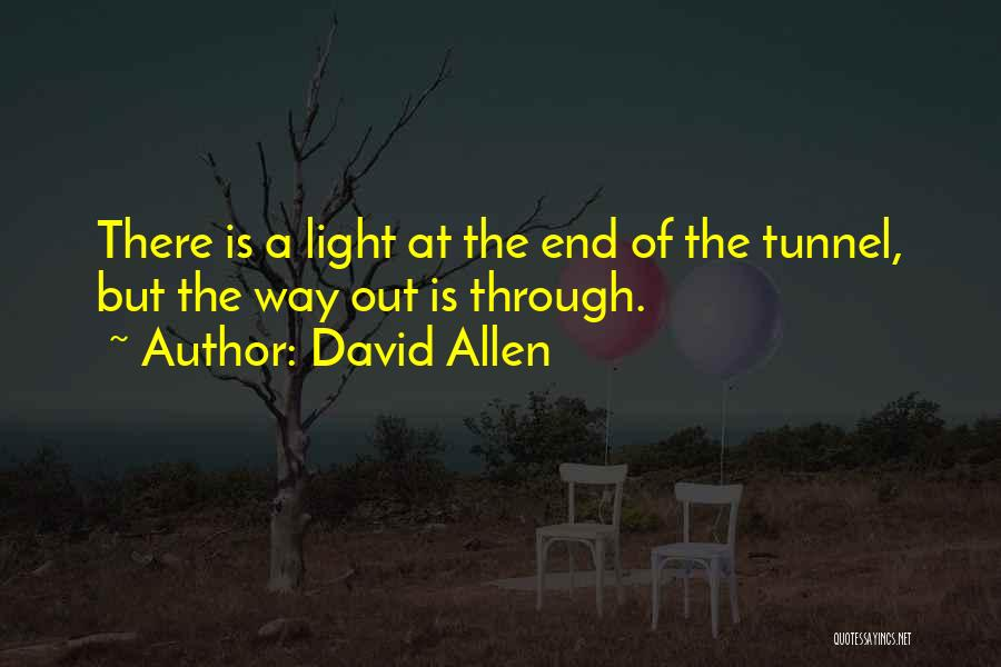 No Light At The End Of The Tunnel Quotes By David Allen