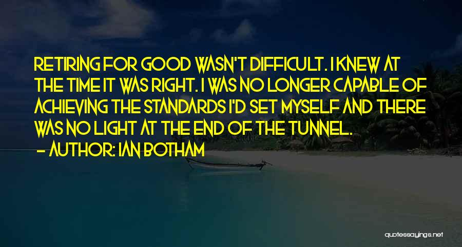 No Light At The End Of The Tunnel Quotes By Ian Botham
